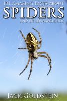 101 amazing facts about spiders [electronic resource] : and other arachnids