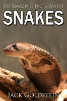 101 amazing facts about snakes [electronic resource]