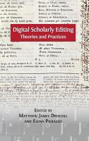 Digital scholarly editing : theories and practices /