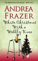 White christmas with a wobbly knee belchester chronicles, book 2.