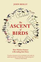 Ascent of birds : how modern science is revealing their story /