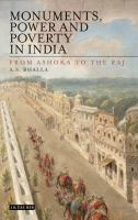 Monuments, power and poverty in India : from Ashoka to the Raj