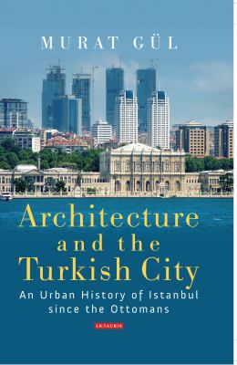 an urban history of Istanbul since the Ottomans