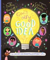 God's Very Good Idea: A True Story About God's Delightfully Different Family
