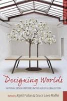 Designing worlds : national design histories in an age of globalization