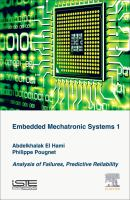 Embedded mechatronic systems. Volume 1, Analysis of failures, predictive reliability [electronic resource]