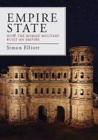 Empire state : how the Roman military built an empire /
