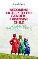 Becoming An Ally to the Gender-expansive Child: A Guide for Parents and Carers