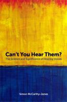 Can't You Hear Them: The Science and Significance of Hearing Voices