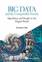 Big data and the computable society : algorithms and people in the digital world /