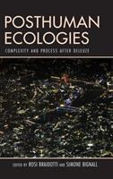 Posthuman ecologies : complexity and process after Deleuze /