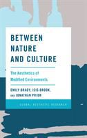 Between nature and culture : the aesthetics of modified environments /