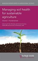 Managing soil health for sustainable agriculture.