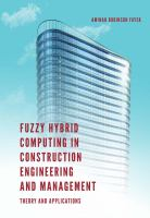 Fuzzy hybrid computing in construction engineering and management : theory and applications /