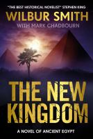 Title: The new kingdom : a novel of Ancient Egypt Author:Smith, Wilbur A