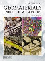 Geomaterials under the microscope [electronic resource] : a colour guide : building stone, roofing slate, aggregate, concrete, mortar, plaster, bricks, ceramics, and bituminous             mixtures
