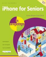 iPhone for seniors in easy steps : covers iOS8 for iPhone 6 and iPhone 6 Plus