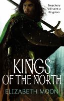Kings of the north /Elizabeth Moon.