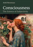 Consciousness : the science of subjectivity