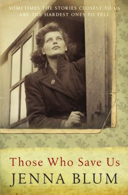Cover Image for Those Who Save Us by Jenna Blum