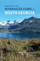 Field guide to the introduced flora of South Georgia /