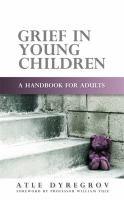 Grief in young children : a handbook for adults
