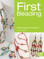 First beading : simple projects for beaders