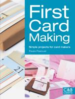 First card making : simple projects for card makers