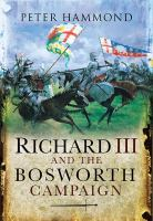 book cover image Richard III and the Bosworth campaign