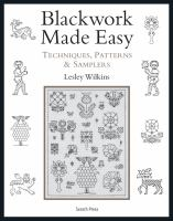 Blackwork made easy : techniques, patterns & samplers