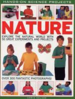Nature : explore the natural world with 50 great science experiments and projects