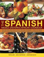 The Spanish, Middle Eastern & African cookbook : over 330 dishes shown step by step ...