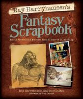 Cover of the book Ray Harryhausen's fantasy scrapbook : models, artworks and memories from 65 years of filmmaking
