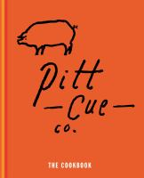 Pitt Cue Co : the cookbook