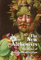 The new alchemists [electronic resource] : the risks of genetic modification