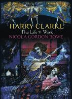Harry Clarke : the life & work