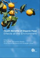 Health benefits of organic food : effects of the environment / edited by D. Ian Givens ... [et al.].