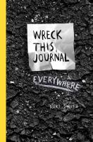 Wreck this journal everywhere : to create is to destroy