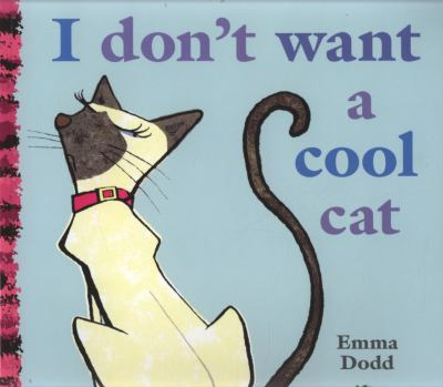 """Book Cover - I Don't Want a Cool Cat"""" title=""""View this item in the library catalogue"""