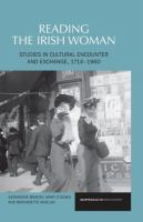 Reading the Irish woman : studies in cultural encounter and exchange, 1714-1960