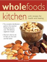 Wholefoods kitchen : with recipes for health and healing
