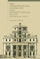 The architectural, landscape and constitutional plans of the Earl of Mar, 1700-32