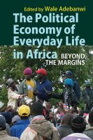 Political economy of everyday life in Africa : beyond the margins /