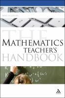 The mathematics teacher's handbook [electronic resource]