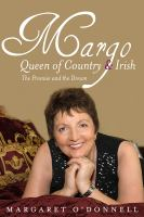 Margo : queen of country & Irish : the promise and the dream