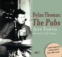 Dylan Thomas : the pubs : mermaids and white horses