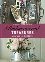 Rediscovered treasures : [a new life for old objects]