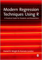 Modern regression techniques using R [electronic resource] : a practical guide for students and researchers