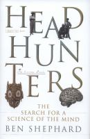 Headhunters : the search for a science of the mind