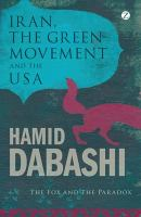 Iran, the Green Movement and the USA [electronic resource]: The Fox and the Paradox